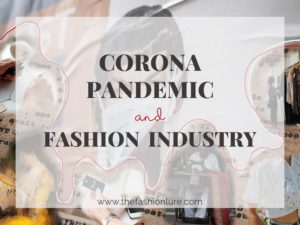 CORONA AND THE FASHION INDUSTRY