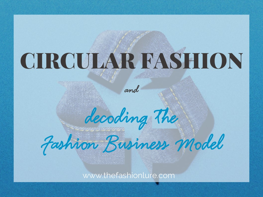 circular fashion and decoding fashion business model